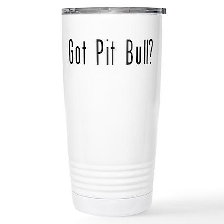 Got Pit Bull? Stainless Steel Travel Mug
