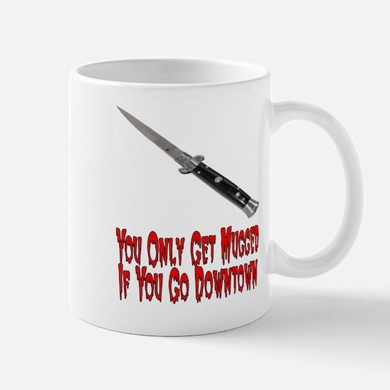 You Get Mugged Mug