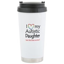 I Love my Autistic Daughter - Travel Mug