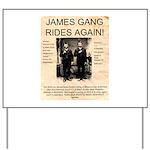 The James Gang Yard Sign