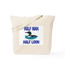 Half Man Half Loon Tote Bag
