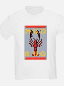 MudBug Madness No. 2 T-Shirt