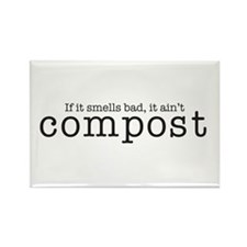 Compost...If It Smells Bad Rectangle Magnet