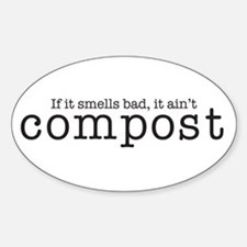 Compost...If It Smells Bad Oval Decal