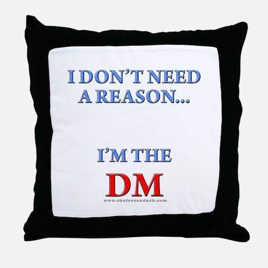 DM - Reason Throw Pillow