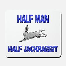 Half Man Half Jackrabbit Mousepad