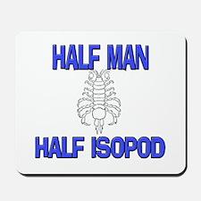 Half Man Half Isopod Mousepad