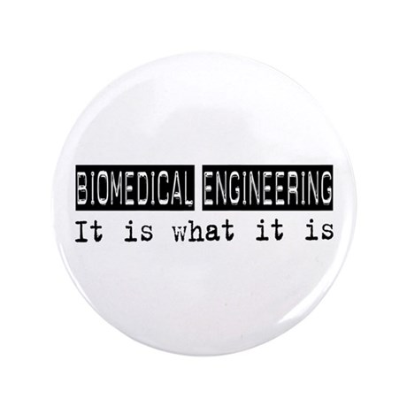 "Biomedical Engineering Is 3.5"" Button (100 pack)"