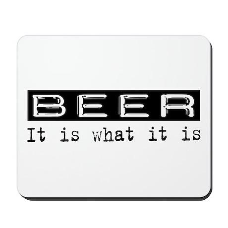 Beer Is Mousepad