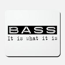 Bass Is Mousepad