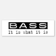 Bass Is Bumper Bumper Bumper Sticker