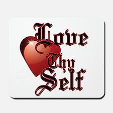 Love Thy Self Mousepad