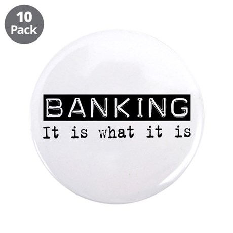 """Banking Is 3.5"""" Button (10 pack)"""