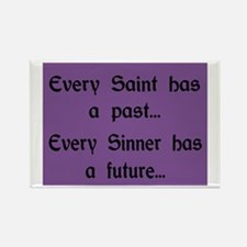 EVERY SAINT HAS A PAST Rectangle Magnet