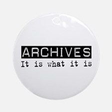 Archives Is Ornament (Round)