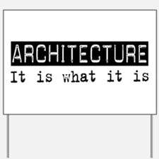 Architecture Is Yard Sign
