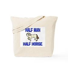 Half Man Half Horse Tote Bag