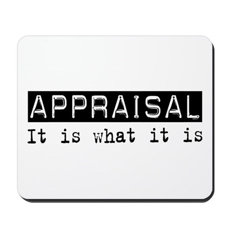 Appraisal Is Mousepad