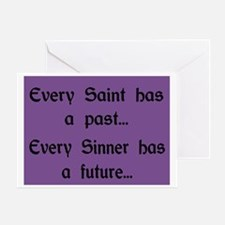 EVERY SAINT HAS A PAST Greeting Card