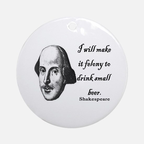 Shakespeare - Beer quote Ornament (Round)