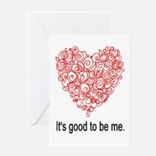 IT'S GOOD TO BE ME. Greeting Card