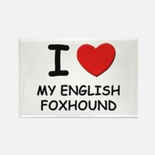 I love MY ENGLISH FOXHOUND Rectangle Magnet (10 pa