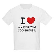 I love MY ENGLISH COONHOUND T-Shirt