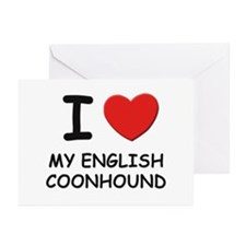 I love MY ENGLISH COONHOUND Greeting Cards (Pk of