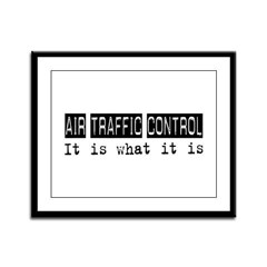 Air Traffic Control Is Framed Panel Print