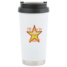 I'll Star In Your Dreams Travel Mug