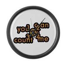 You Can Count On Me Large Wall Clock