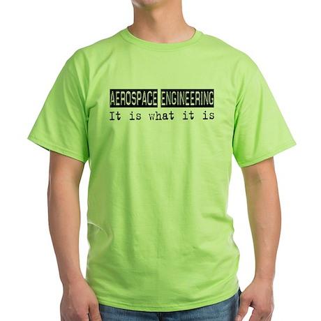 Aerospace Engineering Is Green T-Shirt