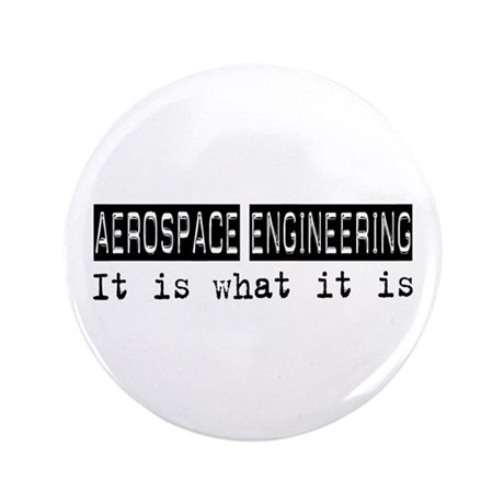 """Aerospace Engineering Is 3.5"""" Button (100 pack)"""