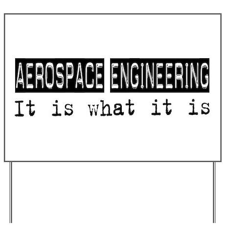 Aerospace Engineering Is Yard Sign