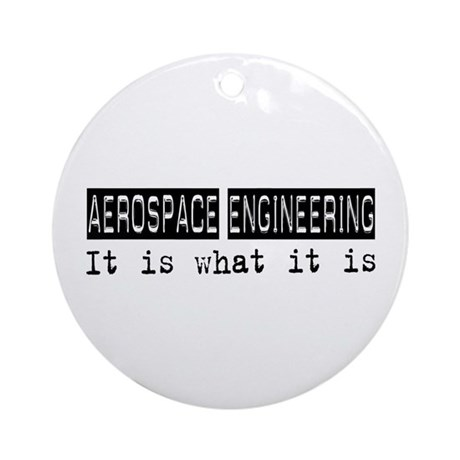 Aerospace Engineering Is Ornament (Round)