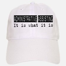 Administrative Assisting Is Baseball Baseball Cap
