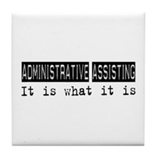 Administrative Assisting Is Tile Coaster