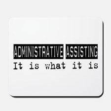 Administrative Assisting Is Mousepad