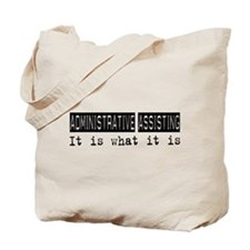 Administrative Assisting Is Tote Bag
