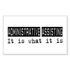 Administrative Assisting Is Rectangle Decal