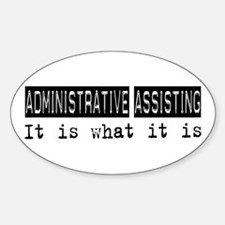 Administrative Assisting Is Oval Decal