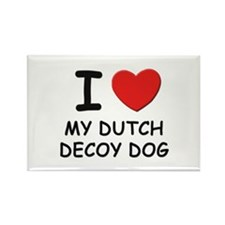 I love MY DUTCH DECOY DOG Rectangle Magnet