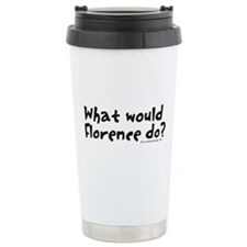What would Florence do? Travel Mug