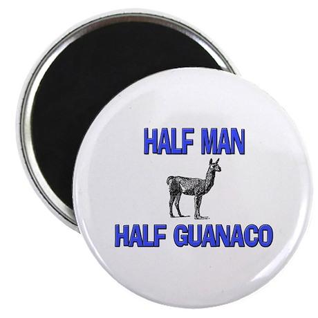 "Half Man Half Guanaco 2.25"" Magnet (10 pack)"