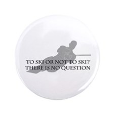 "To Ski Or Not To Ski (Waterskiing) 3.5"" Button"