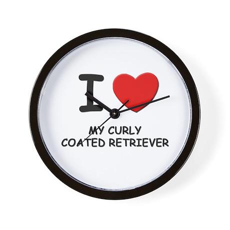 I love MY CURLY COATED RETRIEVER Wall Clock