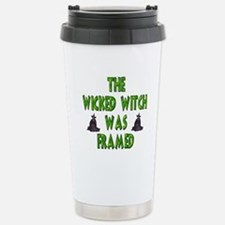 Wicked Witch Was Framed Stainless Steel Travel Mug