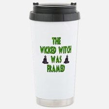 Wicked Witch Was Framed Travel Mug