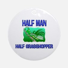 Half Man Half Grasshopper Ornament (Round)