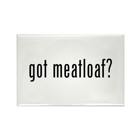 got meatloaf? Rectangle Magnet (100 pack)
